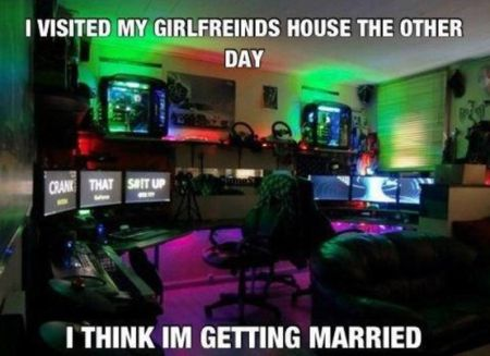25 gamer girlfriend I think I m getting married funny